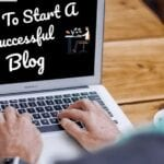 How To Start A Blog In 2020 For Success